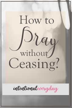 How to pray without ceasing? « intentionaleveryday pray and be blessed. Good Prayers, Prayers For Strength, Prayers For Healing, Simple Prayers, Prayer For Husband, Prayer For Family, Prayer For Guidance, Power Of Prayer, Prayer And Fasting
