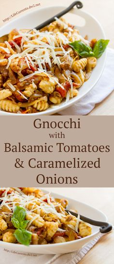 Gnocchi with Balsamic Tomatoes & Caramelized Onions is a great easy comfort food.