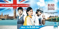 The first Inter- Continental love story on Indian Television. Its a Funjabi love story - Rab Se Sohna Isshq (Mon - Fri @ UAE) World Tv, Drama Series, Uae, Love Story, Tv Shows, Indian, Indian People, Tv Series, India