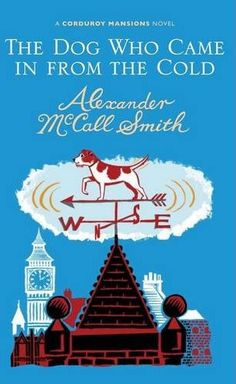 Wonderfully entertaining light read from Alexander McCall Smith - will leave you with a smile on your face. Part of the Corduroy Mansions Series
