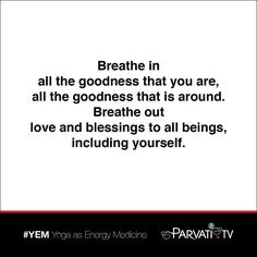 Breathe in all the goodness that you are all the goodness that is around. Breathe out love and blessings to all beings including yourself.  #yoga #yem #yogaasenergymedicine #parvati #positivepossibilities #positivepossibilitieslady #dailyreminder #yogaquote #yogateacher #guidance #yogaiseverywhere #lightworker #breathe #love #blessings #energywork #breathwork