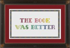 The book was better: cross-stitch pattern. $ 3.00, via Etsy.