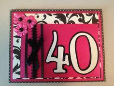 40th Birthday card I made using my cricut.