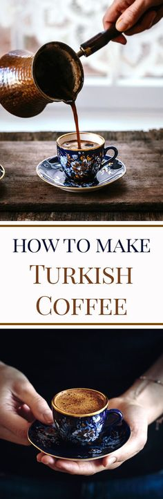 Learn How to Make and Serve Turkish Coffee and the tradition behind it. #Coffeeideas