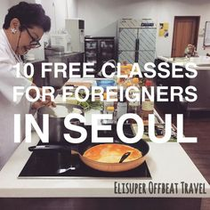 10 Free Classes For Foreigners In Seoul | Elisuper Offbeat Travel - http://www.elisuperoffbeattravel.com/2015/07/10-free-classes-for-foreigners-in-seoul/ From K-pop dance class to Korean cooking class who knew there were so many free classes out there in Seoul?