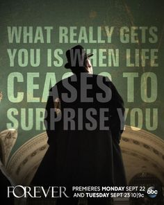 What really gets you is when life ceases to surprise you. #Forever