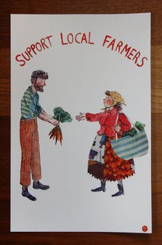 Support Local Farmers print.  I want this for my kitchen. I wanted it a year or so again before they were in print -- just saw that she is printing now.  But they are sold out!  Hoping she prints again soon.