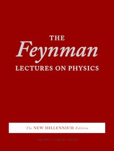 The Feynman Lectures on Physics (Feynman)