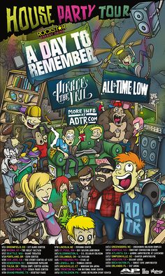 "A Day To Remember have announced their ""House Party"" tour with Pierce The Veil and All Time Low. ""This will be the biggest and baddest show that A Day To Remember has ever done,… Tour Posters, Band Posters, Music Posters, A Day To Remember, Emo Bands, Music Bands, Rock Bands, All Time Low, All About Time"