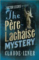 Claude Izner The Pere-Lachaise Mystery: A Victor Legris Mystery [Kindle Edition] Paris 1890. Lady's maid Denise le Louarn fears the worst when her mistress, Odette de Valois, vanishes from the Père-Lachaise cemetery during a visit to her husband's grave.All alone in the great metropolis Denise knows just one person she can go to for help: Odette's former lover, Victor Legris, When the frightened girl turns up at his bookshop  and tells him her story,