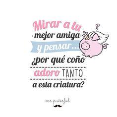 Imagen insertada Mr Wonderful, Friends Forever, Texts, Funny Quotes, Wisdom, Humor, Sayings, My Love, Happy