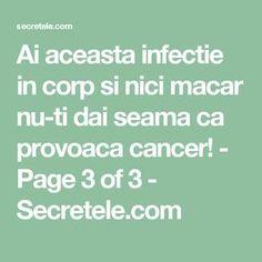Ai aceasta infectie in corp si nici macar nu-ti dai seama ca provoaca cancer! - Page 3 of 3 - Secretele.com Medicine