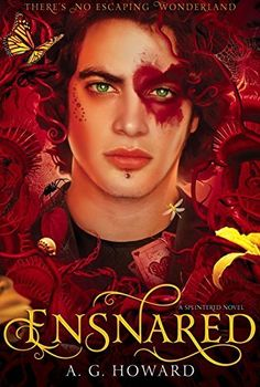 Ensnared: Splintered Book Three by A. G. Howard, http://smile.amazon.com/dp/B00KLMGU6U/ref=cm_sw_r_pi_dp_qsn6ub1NVRDQ0