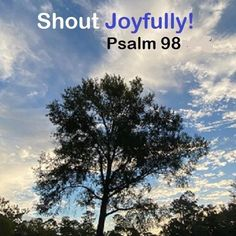 GOD Morning from Trinity, TX Today is Monday 10-18-2021 Day 291 in the 2021 Journey Make It A Great Day, Everyday! Shout Joyfully! Today's Scriptures: Psalm 98: (NKJV) Oh, sing to the Lord a new song! For He has done marvelous things; His right hand and His holy arm have gained Him the victory. The Lord has made known His salvation; His righteousness He has revealed in the sight of the nations. He has remembered His mercy and His faithfulness to the house of Israel;...
