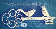 Serenity Vista presents top 4 recovery keys to break the chains of addiction. You too can be free from alcoholism or other addiction. Recovery is freedom.