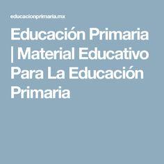 Educación Primaria   Material Educativo Para La Educación Primaria