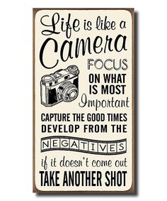 Look at this #zulilyfind! 'Life Is Like a Camera' Wall Sign by My Word! #zulilyfinds