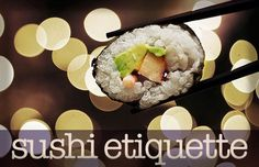 Sushi Etiquette {bet you learn 3 things just from reading this!}