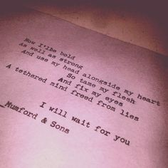 I Will Wait- Mumford and sons