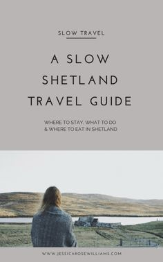 A slow week in Shetland with Promote Shetland {ad} Shetland travel guide Slow Travel, Pet Travel, Travel Usa, Travel Books, Travel Stuff, Beach Travel, Family Travel, Akhal Teke, Isle Of Man