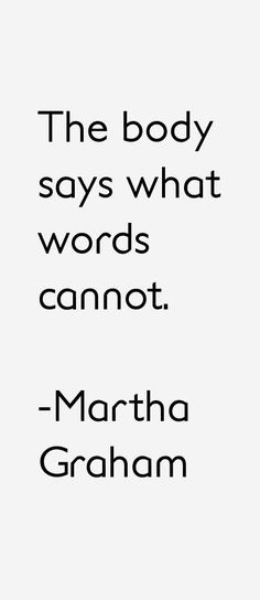 25 most famous Martha Graham quotes and sayings. These are the first 10 quotes we have for her. Dance Quote Tattoos, Dancer Quotes, Ballet Quotes, Dance Life Quotes, Quotes About Dance, The Words, Me Quotes, Motivational Quotes, Inspirational Quotes