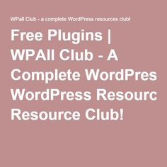 Free Plugins | WPAll Club - A Complete WordPress Resource Club!