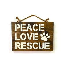 Peace Love Rescue Wood Sign