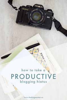 How to Take A Productive Break from Blogging | The Blog Market