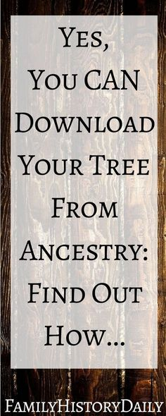 Learn how to easily download your family tree from Ancestry.com #familytree #familyhistory #genealogyresearch