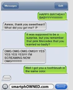 Funny happy birthday text - Funny Text - - Pink Toothbrush/Mercedes Relationships Autocorrect Fails and Funny Text Messages SmartphOWNED The post Funny happy birthday text appeared first on Gag Dad. Funny Shit, Funny Texts Jokes, Text Jokes, Funny Text Fails, Epic Texts, Funny Stuff, 9gag Funny, Text Pranks, Funny Texts Crush