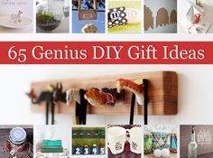 65 Genius Gift Ideas to Make at Home - these is a really great list with things I would love to give or get