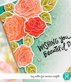 Card by Kay Miller. Reverse Confetti stamp set and coordinating Confetti Cuts: Rose Garden. Birthday card. Friendship card. Encouragement card. Congratulations card.