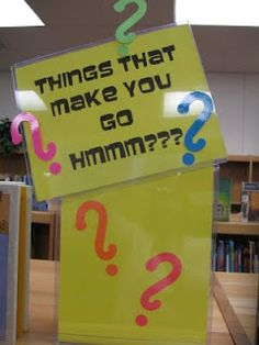 """""""Things That Make You Go Hmmm???"""" library book display"""