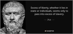 quote-excess-of-liberty-whether-it-lies-in-state-or-individuals-seems-only-to-pass-into-excess-plato-67-3-0368.jpg (850×400)