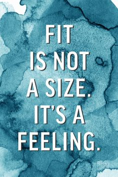 In case you need a little extra motivation today, fit is not a size, it's a feeling.