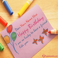 Create Happy Birthday Wishes For Friend With Name Photo On Best Online Generator Editing Options And Send