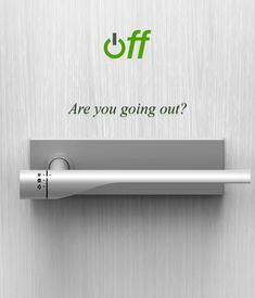 A door handle that can turn your electricity and gas off when you leave. I so need this...... No more flat iron freak out!!