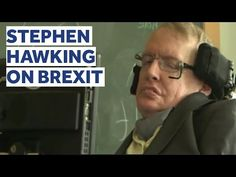 Stephen Hawking on Brexit Britain Stronger In Europe