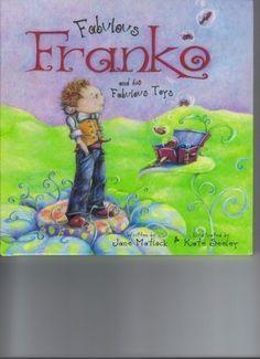 Fabulous Franko and His Fabulous Toys, http://www.amazon.com/dp/0975671901/ref=cm_sw_r_pi_awdm_gDa2tb1QBR5F0
