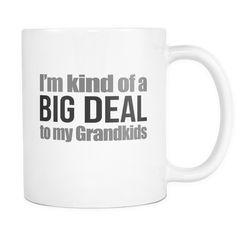 Are you a big deal to your grandkids? Get this mug! - 11-Ounce High Quality…