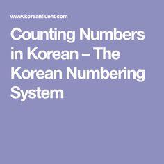 Counting Numbers in Korean – The Korean Numbering System