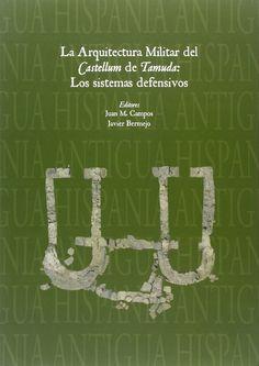 """La arquitectura militar del """"Castellum de Tamuda"""" : los sistemas defensivos, 2013 http://absysnetweb.bbtk.ull.es/cgi-bin/abnetopac01?TITN=521566"""