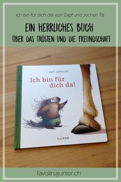 """""""Ich bin für dich da!"""" von Zapf und Jochen Till #Bilderbuch #Geschenkbuch #Buchtipp #Rezension #freundschaft #trösten #books"""