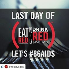 #Repost @ottolasvegas  #tarrylodge #bbhg #joebastianich #mariobatali  It's the last day to #eatred #drinkred! Stop by and let's #86AIDS