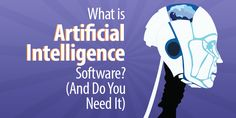 What Is Artificial Intelligence Software? (And Do You Need It? It Management, Do You Need, Artificial Intelligence, Software, Learning, Technology, Fictional Characters, Tech, Studying