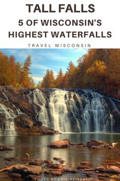 From crystal clear lakes to austere pine forests, Wisconsin's state parks have a lot to offer the traveler seeking to escape the city. When planning your next Wisconsin vacation or road trip, don't rule out one of Wisconsin's best kept secrets: waterfalls. With more than 40 major waterfalls across the state, it may be hard to decide where to start. In this article, we've featured five of the highest, most spectacular falls you can find in Wisconsin – take a look!