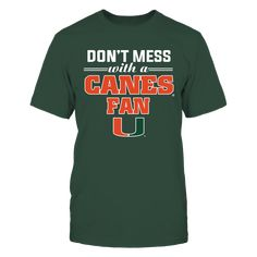 Miami Hurricanes - Don't Mess With A Canes Fan Front picture