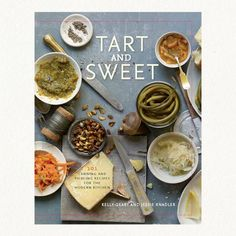 Tart and Sweet - more yummy canning recipes!