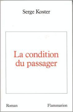 LA CONDITION DU PASSAGER: SERGE KOSTER: 9782080660251: Books - Amazon.com