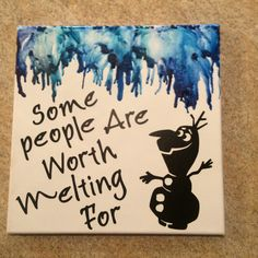 """Melted crayon canvas of my favorite Disney quote! """"Some people are worth melting for"""" ❤️❤️❤️"""
